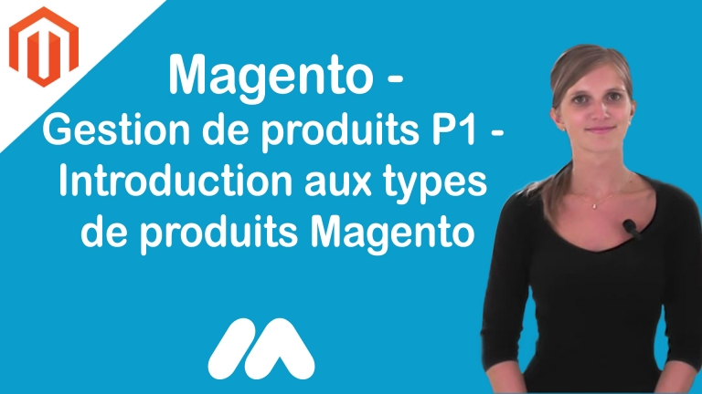 Introduction aux types de produits Magento