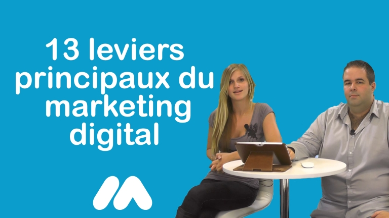 Les 13 leviers principaux du marketing digital – Vidéo formation – e-commerce & webmarketing