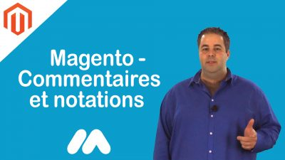 Magento – Commentaires et notations – Tuto Magento – Market Academy