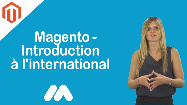 Magento – Introduction à l'international – Tuto Magento – Market Academy
