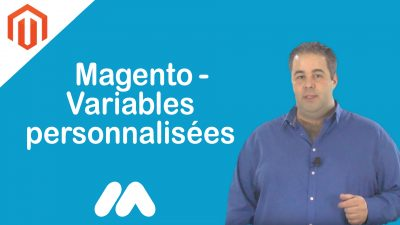 Magento – Variables personnalisées – Tuto Magento – Market Academy