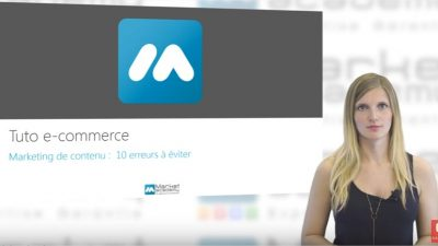 10 erreurs de marketing de contenu – Tuto e-commerce & webmarketing – Market Academy