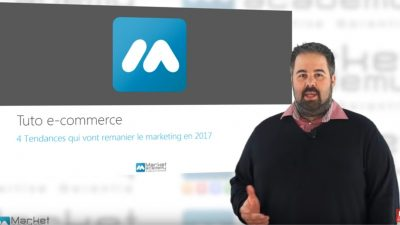 4 tendances qui vont remanier le marketing en 2017 – Tuto e-commerce & webmarketing – Market Academy
