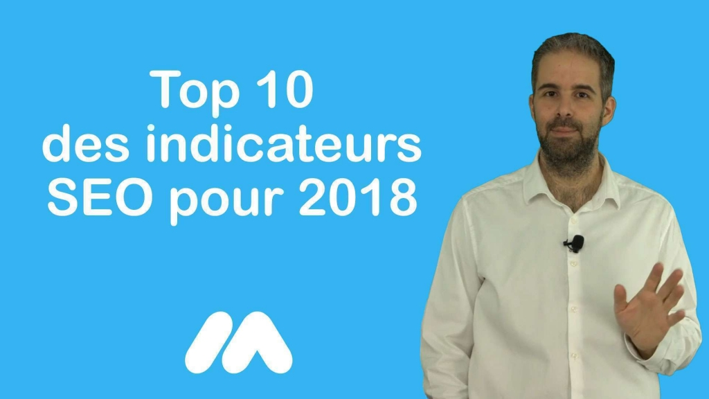 Top 10 des indicateurs SEO pour 2018 - Tuto e-commerce