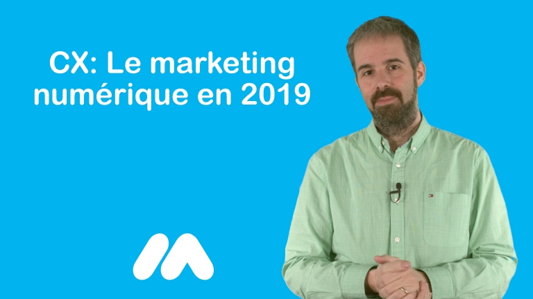 CX: Le marketing digital en 2019