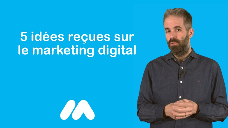 5 idées reçues sur le marketing digital