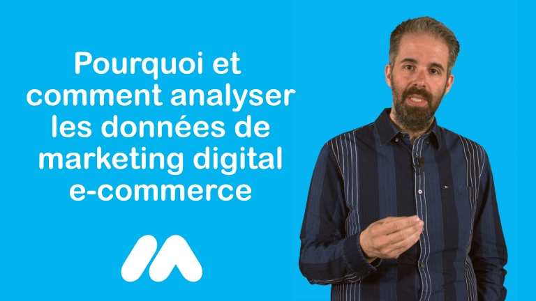 Pourquoi et comment analyser les données de marketing digital e-commerce ?
