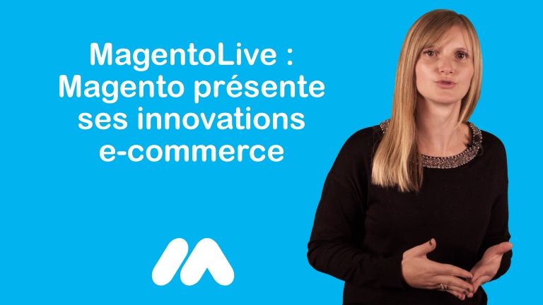 MagentoLive : Innovations e-commerce