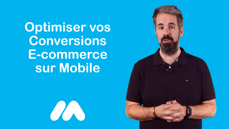 Optimiser vos Conversions E-commerce sur Mobile